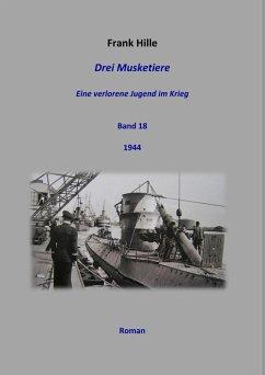 Drei Musketiere - Eine verlorene Jugend im Krieg, Band 18 (eBook, ePUB) - Hille, Frank