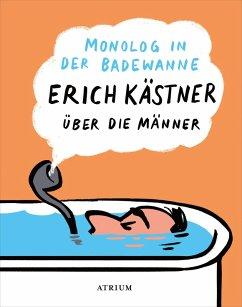 Monolog in der Badewanne (eBook, ePUB) - Kästner, Erich