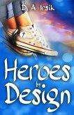 HEROES by DESIGN (eBook, ePUB)