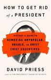 How to Get Rid of a President (eBook, ePUB)