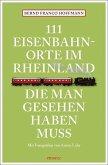 111 Eisenbahnorte im Rheinland, die man gesehen haben muss (Mängelexemplar)