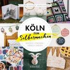 Köln zum Selbermachen (Mängelexemplar)