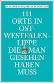 111 Orte in Ost-Westfalen-Lippe, die man gesehen haben muss (Mängelexemplar)