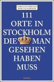 111 Orte in Stockholm, die man gesehen haben muss (Mängelexemplar)