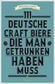 111 deutsche Craft Biere, die man getrunken haben muss (Mängelexemplar)