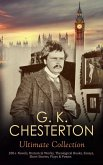 G. K. CHESTERTON Ultimate Collection: 200+ Novels, Historical Works, Theological Books, Essays, Short Stories, Plays & Poems (eBook, ePUB)