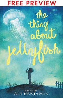 The Thing About Jellyfish - FREE PREVIEW EDITION (The First 11 Chapters) (eBook, ePUB) - Benjamin, Ali