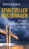Spiritueller Missbrauch in der katholischen Kirche (eBook, ePUB)
