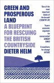 Green and Prosperous Land: A Blueprint for Rescuing the British Countryside (eBook, ePUB)