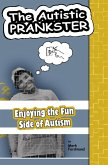 The Autistic Prankster: Enjoying the Fun Side of Autism (eBook, ePUB)