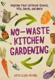 No-Waste Kitchen Gardening (eBook, ePUB)