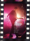 The Wedding Present: Sometimes These Words Just Don't Have To Be Said (eBook, ePUB)