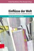 Einflüsse der Welt - individuelles Schicksal im kollektiven Kontext (eBook, PDF)