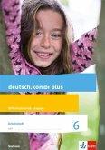 deutsch.kombi plus 6. Arbeitsheft mit Lösungen Klasse 6. Differenzierende Ausgabe Sachsen Oberschule