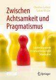Zwischen Achtsamkeit und Pragmatismus