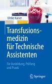 Transfusionsmedizin für Technische Assistenten