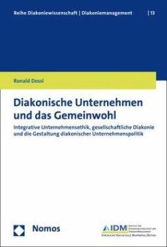 Diakonische Unternehmen und das Gemeinwohl - Dossi, Ronald