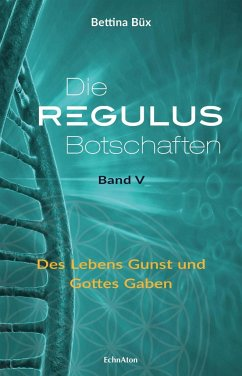 Die Regulus-Botschaften 05 - Büx, Bettina