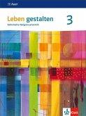 Leben gestalten 3. Schülerbuch Klasse 9/10. Ausgabe Baden-Württemberg und Niedersachsen