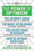The Power of Optimism (Condensed Classics): The Optimist Creed; The Magic of Believing; The Secret Door to Success; How to Attract Good Luck (eBook, ePUB)