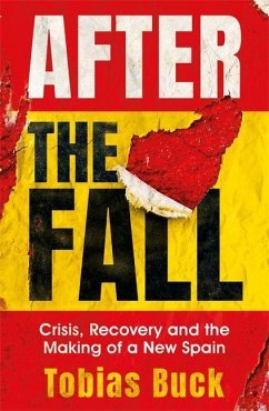 After the Fall: Crisis, Recovery and the Making of a New Spain - Buck, Tobias