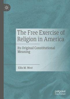 The Free Exercise of Religion in America (eBook, PDF) - West, Ellis M.