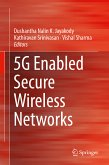 5G Enabled Secure Wireless Networks (eBook, PDF)