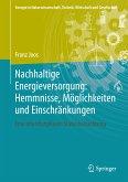 Nachhaltige Energieversorgung: Hemmnisse, Möglichkeiten und Einschränkungen (eBook, PDF)