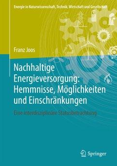 Nachhaltige Energieversorgung: Hemmnisse, Möglichkeiten und Einschränkungen (eBook, PDF) - Joos, Franz