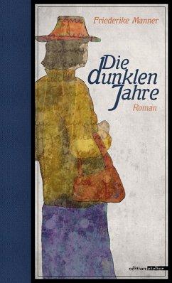 Die dunklen Jahre (eBook, ePUB) - Manner, Friederike