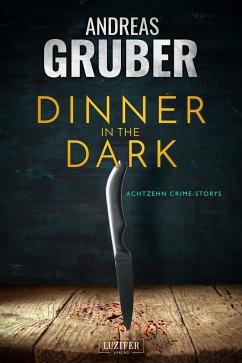 DINNER IN THE DARK (eBook, ePUB) - Gruber, Andreas