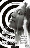 Die Bleib-da-Selbsthypnose (eBook, ePUB)