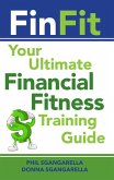 FinFit: The Ultimate Financial Fitness Training Guide (eBook, ePUB)