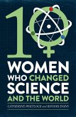 Ten Women Who Changed Science, and the World (eBook, ePUB)
