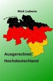Ausgerechnet Hochdeutschland
