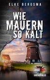 Wie Mauern so kalt - osfriesisch-niederländischer Kriminalroman (eBook, ePUB)
