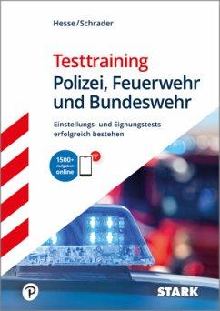 STARK Hesse/Schrader: Testtraining Polizei, Feuerwehr und Bundeswehr - Hesse, Jürgen; Schrader, Hans-Christian