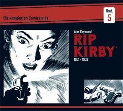 Rip Kirby: Die kompletten Comicstrips / Band 5 1951 - 1953 - Raymond, Alex; Greene, Ward; Dickenson, Fred