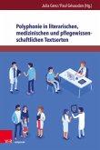 Polyphonie in literarischen, medizinischen und pflegewissenschaftlichen Textsorten