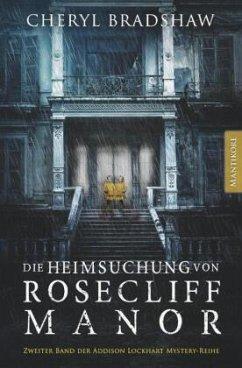 Die Heimsuchung von Rosecliff Manor - Bradshaw, Cheryl
