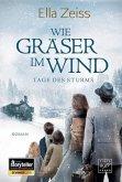 Wie Gräser im Wind / Tage des Sturms Bd.1