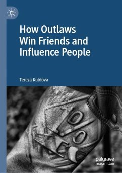 How Outlaws Win Friends and Influence People - Kuldova, Tereza