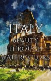 Italy Beauty Through Watercolors (eBook, ePUB)