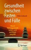 Gesundheit zwischen Fasten und Fülle (eBook, PDF)
