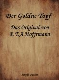 Der Goldne Topf - Das Original von E.T.A Hoffmann (eBook, ePUB)