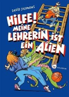 Hilfe! Meine Lehrerin ist ein Alien (Mängelexemplar) - Solomons, David