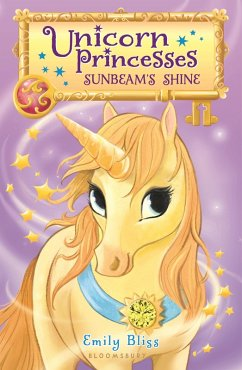 Unicorn Princesses 1: Sunbeam's Shine (eBook, ePUB) - Bliss, Emily