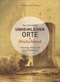 Das Buch der unheimlichen Orte in Deutschland (Mängelexemplar)