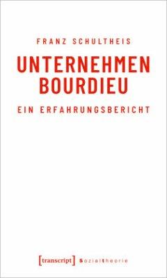 Unternehmen Bourdieu - Schultheis, Franz