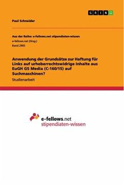 Anwendung der Grundsätze zur Haftung für Links auf urheberrechtswidrige Inhalte aus EuGH GS Media (C-160/15) auf Suchmaschinen?
